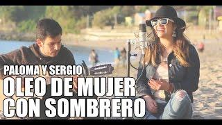Paloma y Sergio - Oleo de Mujer con Sombrero - Silvio Rodríguez (Cover)