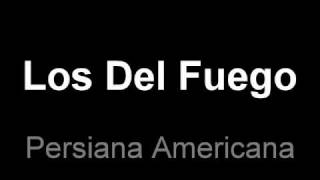 Los del Fuego - Persiana Americana