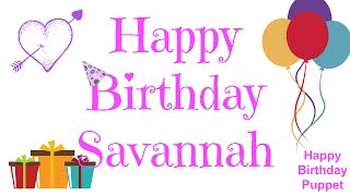 Happy Birthday Savannah - Best Happy Birthday Song Ever