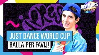 BALLA PER FAVIJ ALLA JUST DANCE WORLD CUP !