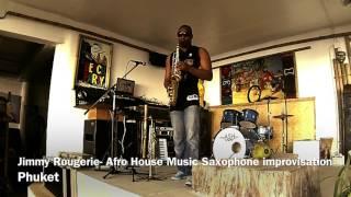 JimmyRougerie : DJ + SAXOPHONE : Afro House Music & Saxophone improvisation