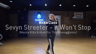 RICKA Class | Sevyn Streeter - It Won't Stop (Remix) | SOULDANCE 쏘울댄스