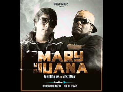 Mary Y Juana Ft Mostaman de Fabiandrums Letra y Video