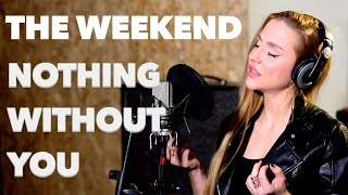 The Weeknd - Nothing without you(cover by Christina Andrews)