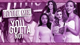 Little Mix - You Gotta Not - Lyrics