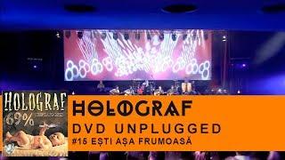 Holograf - Esti asa frumoasa (Concert Unplugged Patria)