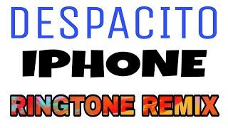 DESPACITO IPHONE Ringtone (REMIX)