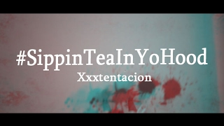 #SippinTeaInYoHood (Edit) #FreeX