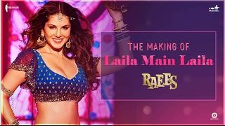 Raees   Making of Laila Main Laila    Sunny Leone, Shah Rukh Khan