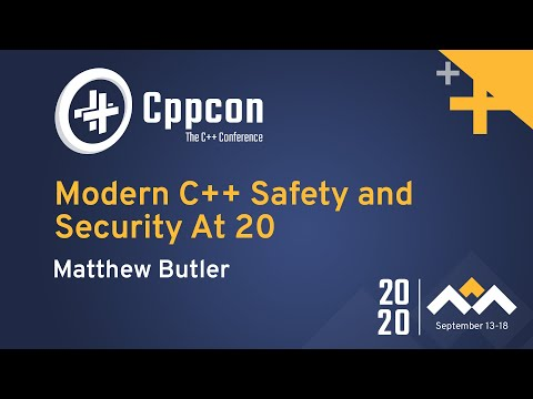 Modern C++ Safety and Security At 20
