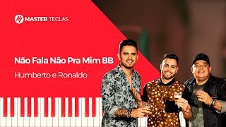 💎 Humberto e Ronaldo - Não Fala Não Pra Mim BB - Piano tutorial - Master Teclas💎