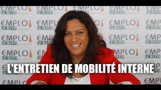 L'entretien de mobilité interne.