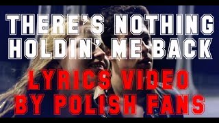 Shawn Mendes - There's Nothing Holdin' Me Back (lyrics video by polish fans)