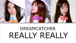 Dreamcatcher - REALLY REALLY lyrics (WINNER COVER) [COLOR CODED HAN|ROM|ENG]