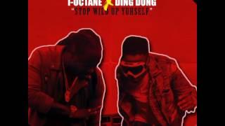 I-Octane ft DingDong- Stop wild up youself