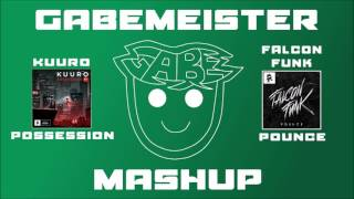 KUURO - Possession vs. Falcon Funk - Pounce (Gabemeister Mashup)