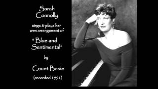 "Sarah Connolly sings Jazz (1991): 1/3  -  ""Blue and Sentimental"" by Count Basie"