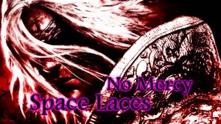 Space Laces - No Mercy