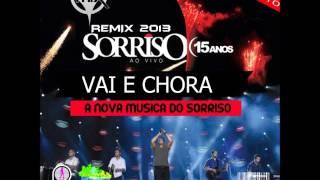 Dj Cleber Mix Feat Sorriso Maroto - Vai E Chora (2013)