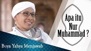 Apa itu Nur Muhammad ? - Buya Yahya Menjawab