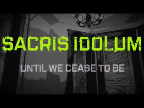 Sacris Idolum - Until We Cease To Be