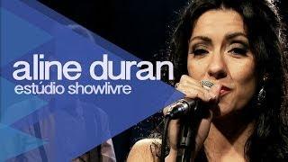 """""""Sente o som"""" - Aline Duran no Estúdio Showlivre 2013"""