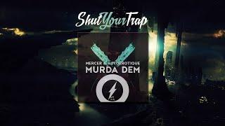 Mercer & Autoerotique - Murda Dem (Luminox Rework)
