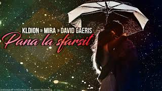 KLDION feat Mira & David Gaeris - Pana la sfarsit