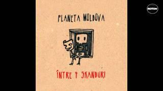 Planeta Moldova - Intre 4 Skanduri