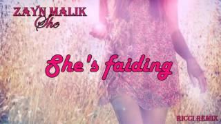 Zayn Malik - She (ricii remix) (Lyrics)