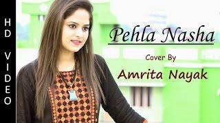 Pehla Nasha | Cover By Amrita Nayak | Jo Jeeta Wohi Sikandar