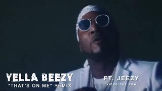 "Yella Beezy - ""That's On Me"" Remix ft. Jeezy"