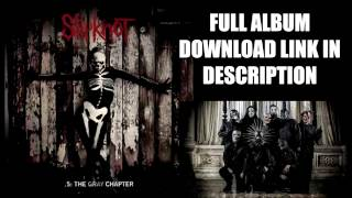 SLIPKNOT - THE GRAY CHAPTER DOWNLOAD LINK IN DISCRIPTION