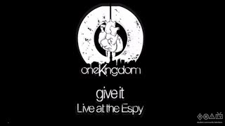 ONE KINGDOM performing Give it - Live at the Espy