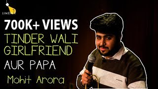 TINDER WAALI GIRLFRIEND AUR PAPA – Standup Comedy by Mohit Arora – LIMEWIT Live