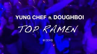 Top Ramen - YUNG CHEF ft. DOUGHBOI at DDHS