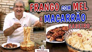 Como Fazer Frango com Mel e Macarrão Caseiro - Tv Churrasco