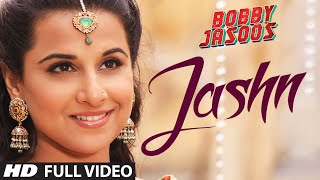 Bobby Jasoos: Jashn Full Video Song   Vidya Balan   Ali Fazal
