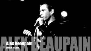 Alex Beaupain - Contre le vent