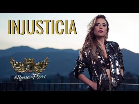 injusticia de la reina del flow Letra y Video
