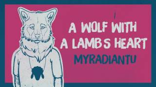My Radiant You - A Wolf With a Lamb's Heart