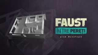 04.Faust - Intre pereti (prod. Manafique)