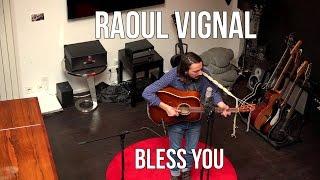 Raoul Vignal - Bless You | Acoustic live session in Paris