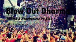 KSHMR & Headhunterz Vs Kura - Blow Out Dharma(Nerfatt Mashup)