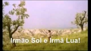 Fratello Sole, Sorella Luna ( Irmão Sol, Irmã Lua )