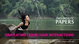 Simulating Liquid-Hair Interactions | Two Minute Papers #155