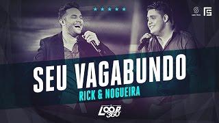 Rick & Nogueira - Seu Vagabundo | Vídeo Oficial DVD FS LOOP 360°