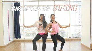 Girls Like To Swing | DANCE FITNESS | Naach
