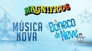 Magnificos - Boneco de Neve (Lançamento 2016)