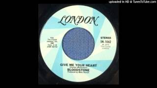 Give Me Your Heart - Bloodstone